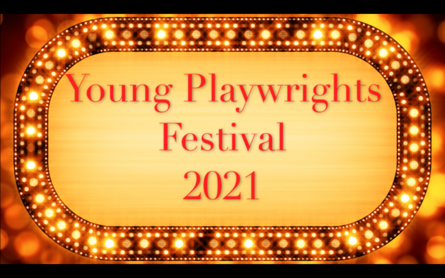 The Young Playwrights Festival 2021 Presented On Line